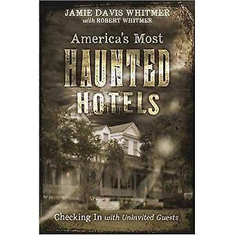Americas Most Haunted Hotels: Inchecken met ongenode gasten