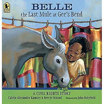 Belle, la última mula en Gee de la curva: una historia de los derechos civiles