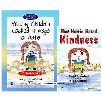 Helping Children Locked in Rage or Hate: AND How Hattie Hated Kindness (Helping Children)