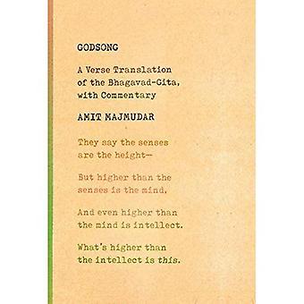 Godsong: Une traduction en vers de la Bhagavad Gita, avec commentaire