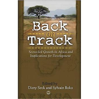 Back on Track: Sector-Led Growth in Africa and Implications for Development. Edited by Sylvain H. Boko and Diery Seck