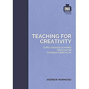 Teaching for Creativity (The Invisible Curriculum)