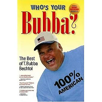 Who's Your Bubba?: The Best of T. Bubba Bechtol