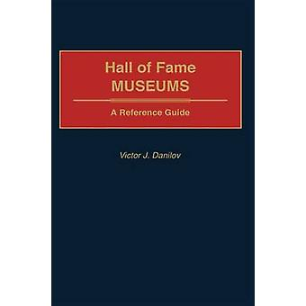 Hall Of Fame Museen A Reference Guide von Danilow & Victor J.