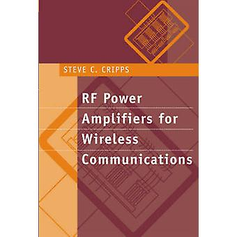 RF Power Amplifiers for Wireless Communications by Cripps & Steve C.