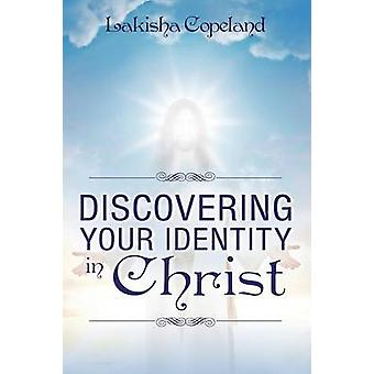 Discovering Your Identity in Christ by Copeland & Lakisha