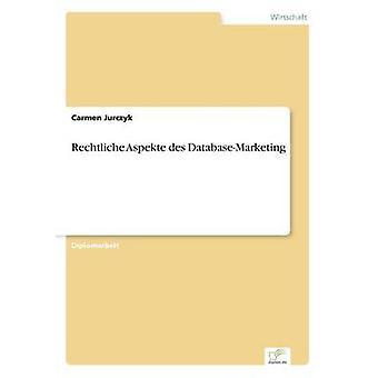 Rechtliche Aspekte des DatabaseMarketing por Jurczyk & Carmen