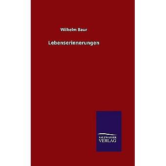 Lebenserinnerungen av Baur & Wilhelm