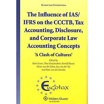 L'influenza di IASIFRS sulla CCCTB divulgazione di contabilità fiscale e diritto societario contabile concetti A scontro di culture Ecutax serie su fiscalità europea di Essers & Peter