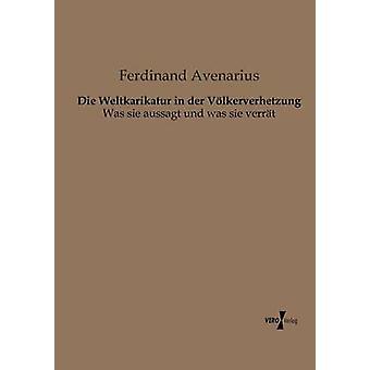 Die Weltkarikatur in der Vlkerverhetzung de Avenarius et Ferdinand