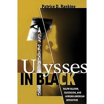 Ulysses in Black - Ralph Ellison - classicisme- en Afrikaanse Amerikaan L