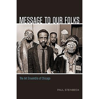 Message to Our Folks - The Art Ensemble of Chicago by Paul Steinbeck -