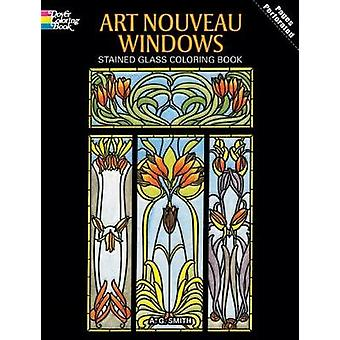 Art Nouveau Windows Stained Glass Coloring Book by Albert G. Smith -