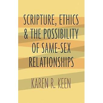 Scripture - Ethics - and the Possibility of Same-Sex Relationships by