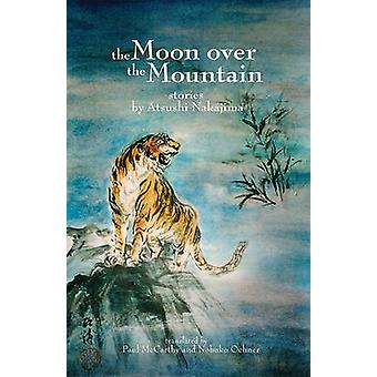 The Moon Over the Mountain and Other Stories by Atsushi Nakajima - Pa