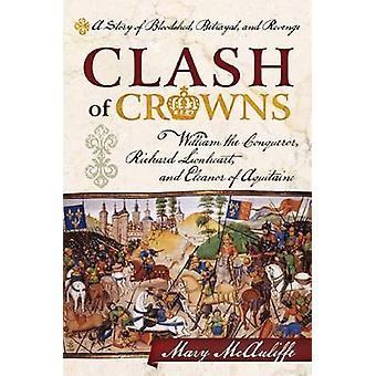 Clash of Crowns - William the Conqueror - Richard Lionheart - and Elea