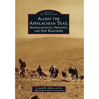 Along the Appalachian Trail - Massachusetts - Vermont - and New Hampsh