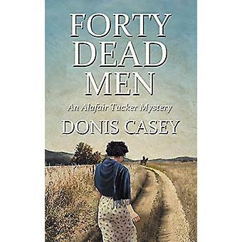 Forty Dead Men by Donis Casey - 9781464209376 Book