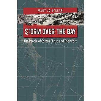 Storm Over the Bay - The People of Corpus Christi and Their Port by Ma