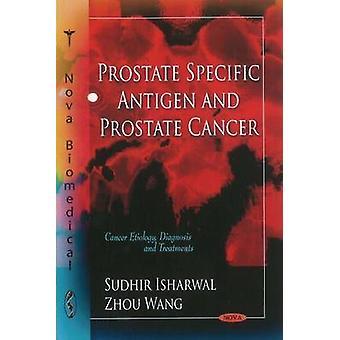 Prostate Specific Antigen & Prostate Cancer by Sudhir Isharwal - Zhou