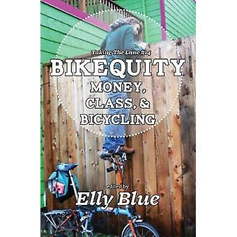 Bikequity - Money - Class - & Bicycling by Bikequity - Money - Clas
