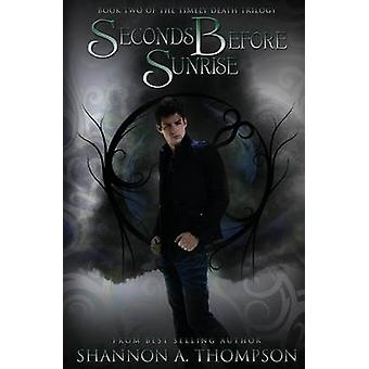 Seconds Before Sunrise by Shannon Thompson - 9781634220866 Book