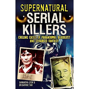 Supernatural Serial Killers by Samantha Lyon - Daphne Tan - 978178599