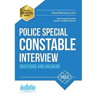 Police Special Constable Interview Questions and Answers by Richard M