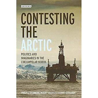 Contestant l'Arctique: politique et imaginaires dans le Nord circumpolaire