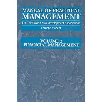 Manual of Practical Management for Third World Rural Development Associations  Financial management by Fernand Vincent
