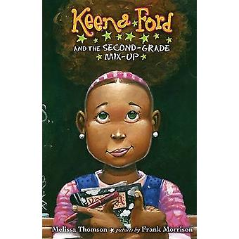 Keena Ford and the Second-Grade Mix-Up by Melissa Thomson - Frank Mor