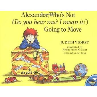 Alexander - Who's Not (Do You Hear Me? I Mean It!) Going to Move by V
