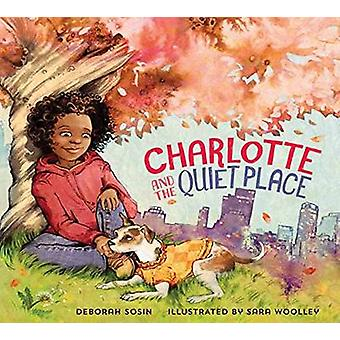 Charlotte and the Quiet Place by Deborah Sosin - Sara Woolley - 97819