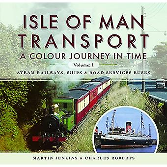 Isle of Man Transport - A Colour Journey in Time - Steam Railways - Shi