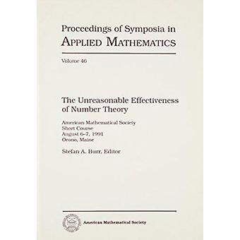 The Unreasonable Effectiveness of Number Theory by Stefan A. Burr - G