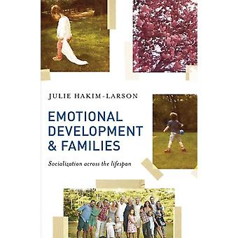 Emotional Development and Families  Socialization across the lifespan by HakimLarson & Julie