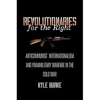 Revolucionários para o Internacionalismo Anticomunista direito e Guerra Paramilitar na Guerra Fria por Kyle Burke