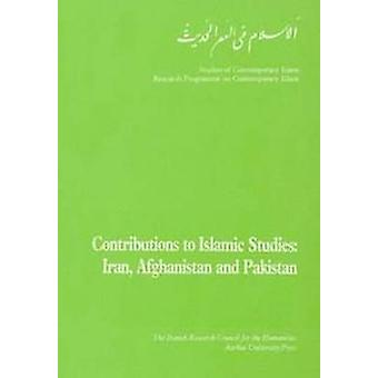 Contributions to Islamic Studies - Iran - Afghanistan and Pakistan by