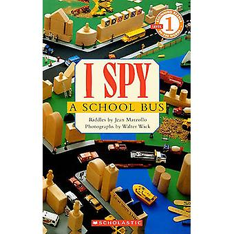 I Spy a School Bus - Level 1 by Jean Marzollo - 9780613722469 Book