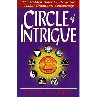 Circle of Intrigue: The Hidden Inner Circle of the Global Illuminati Conspiracy