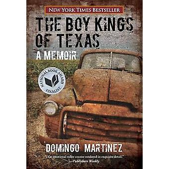 Boy Kings of Texas A Memoir by Martinez & Domingo