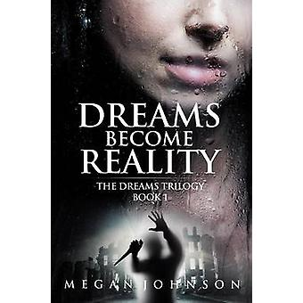 Dreams Become Reality by Johnson & Megan