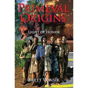Primeval Origins Light of Honor by Vonsik & B A
