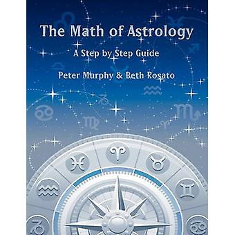 The Math of Astrology by Murphy & Peter