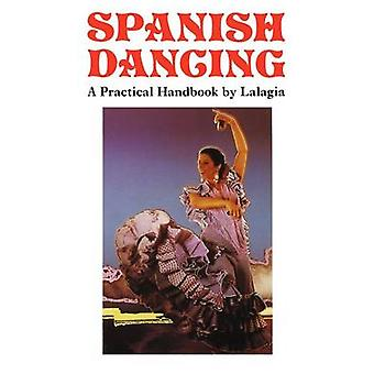 Spanish Dancing a Practical Handbook by Lalagia