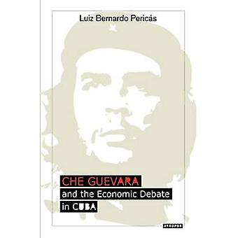 Che Guevara and the Economic Debate in Cuba by Perics & Luiz Bernardo