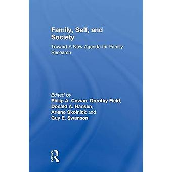 Family Self and Society  Toward A New Agenda for Family Research by Cowan & Philip A.