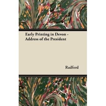 Early Printing in Devon  Address of the President by Radford