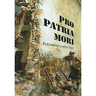 Pro Patria Mori by Tyler & Elizabeth Cowley