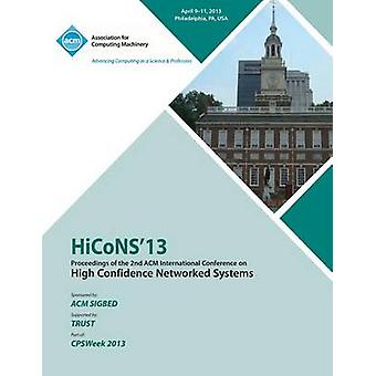 HiCoNS 13 Proceedings of the 2nd International Conference on High Confidence Networked Systems by HiCoNS 13 Conference Committee